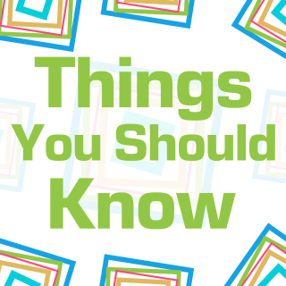 Things You Should Know